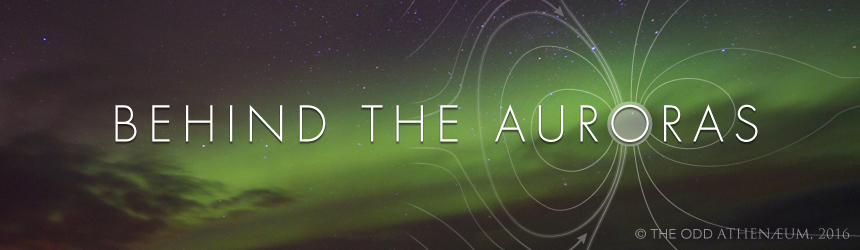 Behind the Auroras
